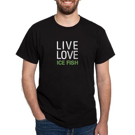 Live Love Ice Fish Dark T-Shirt