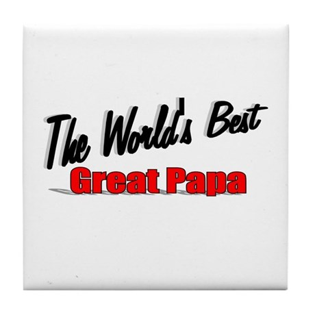 """The World's Best Great Papa"" Tile Coaster"