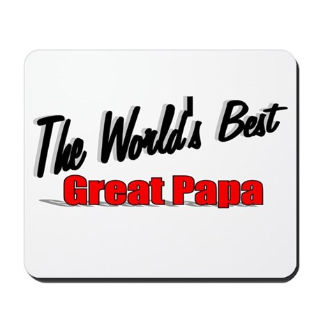 """The World's Best Great Papa"" Mousepad"