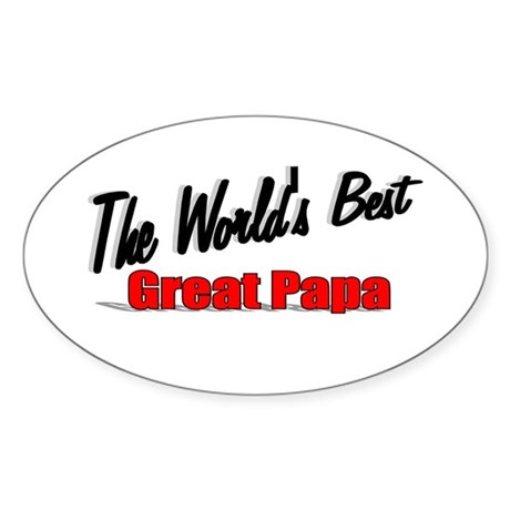 """The World's Best Great Papa"" Oval Sticker"