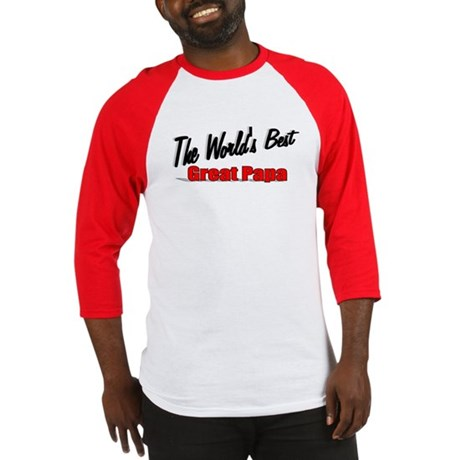 """The World's Best Great Papa"" Baseball Jersey"