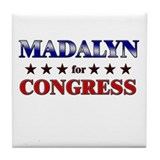 MADALYN for congress Tile Coaster