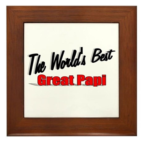 """The World's Best Great Papi"" Framed Tile"