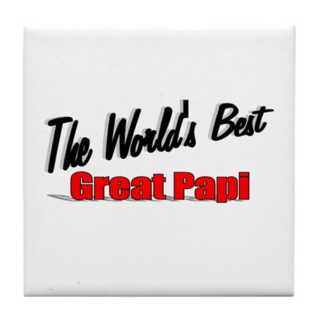 """The World's Best Great Papi"" Tile Coaster"