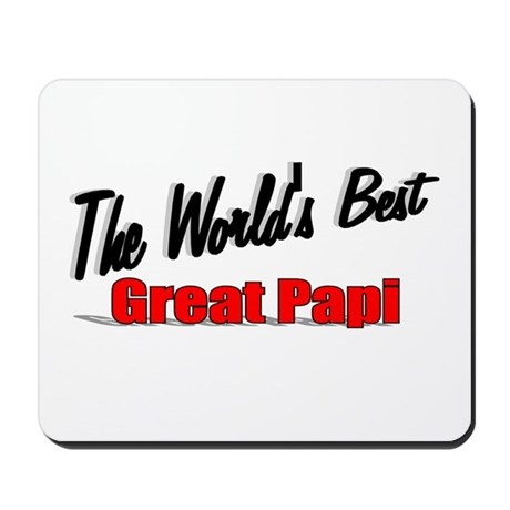 """The World's Best Great Papi"" Mousepad"