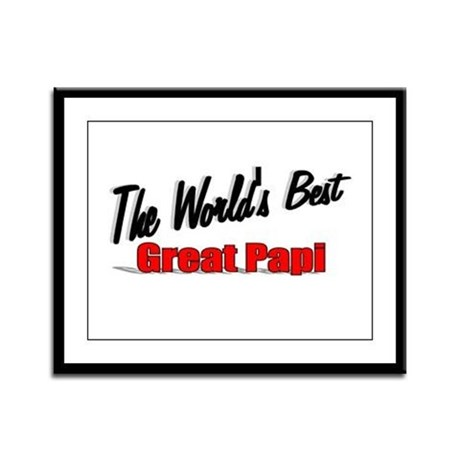 """The World's Best Great Papi"" Framed Panel Print"