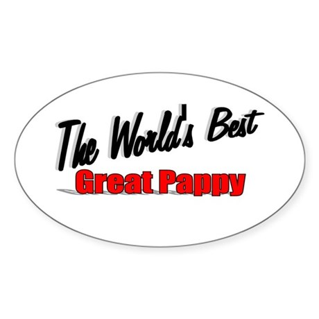 """The World's Best Great Pappy"" Oval Sticker"