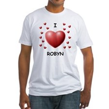 I Love Robyn - Shirt