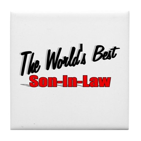 """The World's Best Son-In-Law"" Tile Coaster"