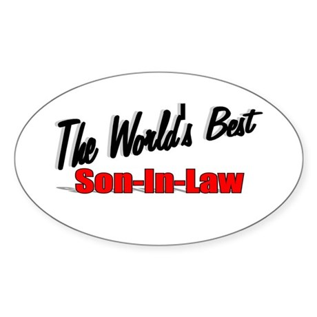 """The World's Best Son-In-Law"" Oval Sticker"