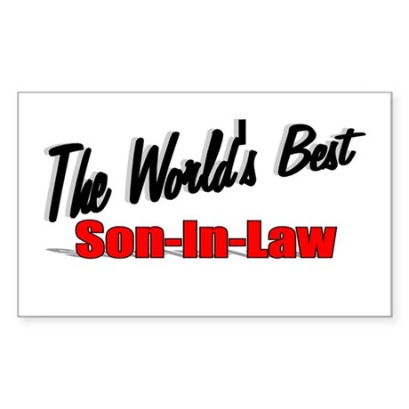 """The World's Best Son-In-Law"" Sticker (Rectangular"