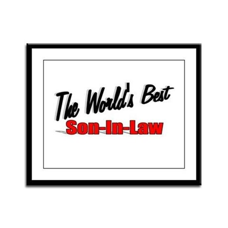 """The World's Best Son-In-Law"" Framed Panel Print"