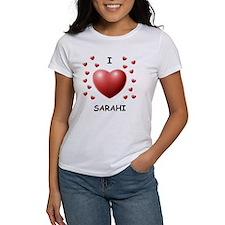 I Love Sarahi - Tee
