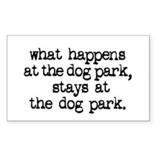 what happens at the dog park Rectangle Decal