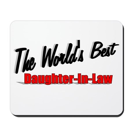 """The World's Best Daughter-In-Law"" Mousepad"
