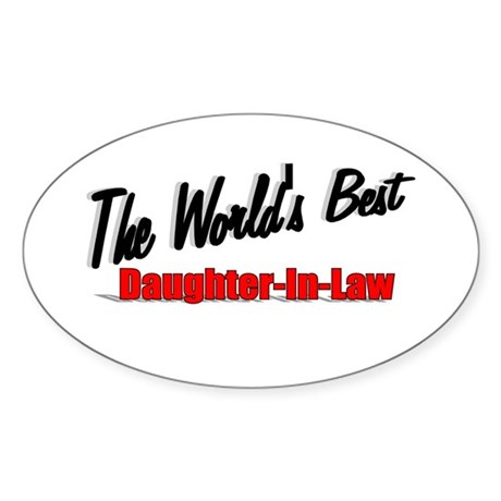 """The World's Best Daughter-In-Law"" Oval Sticker"