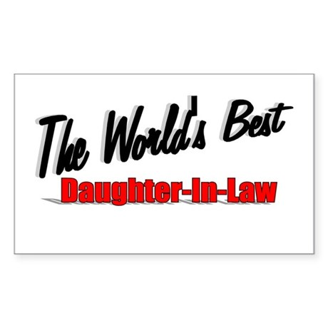 """The World's Best Daughter-In-Law"" Sticker (Rectan"