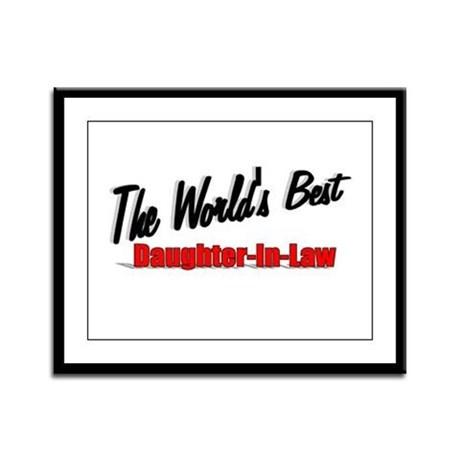 """The World's Best Daughter-In-Law"" Framed Panel Pr"