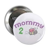 "Mommy 2 Bee ! 2.25"" Button"