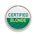 CERTIFIED BLONDE Ornament (Round)