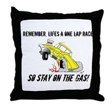 Life is One Lap Throw Pillow