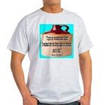 Wasted by Steve Karbitz Light T-Shirt