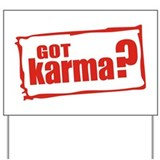 Got Karma  Yard Sign