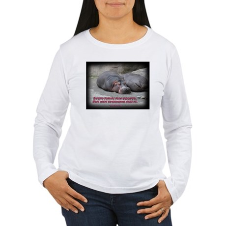 Hippos are beautiful! Women's Long Sleeve T-Shirt