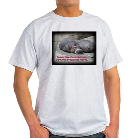 Hippos are beautiful! Light T-Shirt
