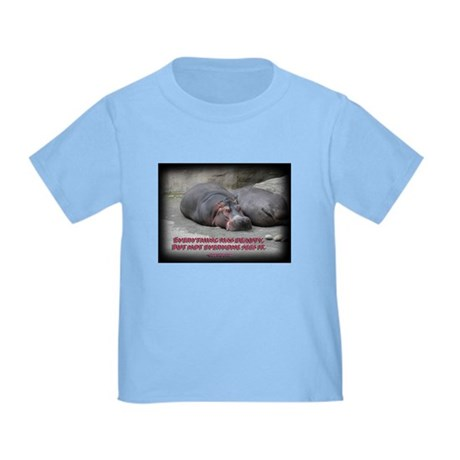 Hippos are beautiful! Toddler T-Shirt