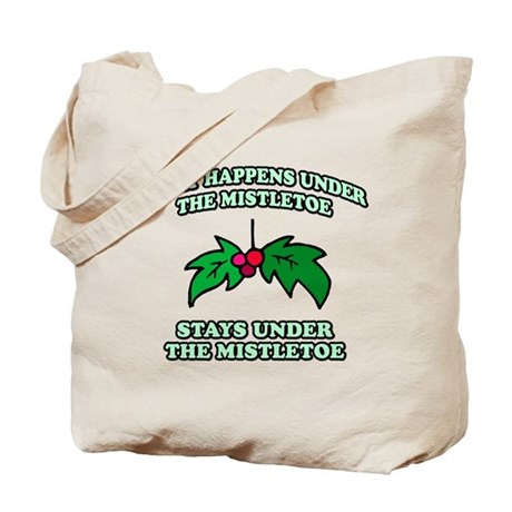 What Happens Under Mistletoe Tote Bag