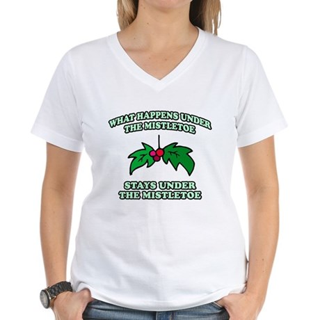What Happens Under Mistletoe Womens V-Neck T-Shir