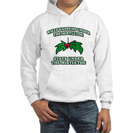 What Happens Under Mistletoe Hooded Sweatshirt