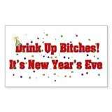Drink Up Bitches New Year Rectangle Decal