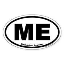 "Mechanical Engineer ""ME"" Oval Bumper Stickers"