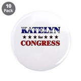 "KATELYN for congress 3.5"" Button (10 pack)"