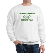 Database Manager Drinking Tea Sweatshirt