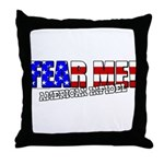 Fear Me! Infidel Throw Pillow