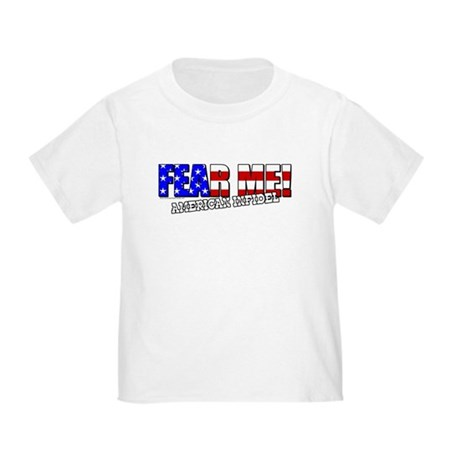 Fear Me! Infidel Toddler T-Shirt