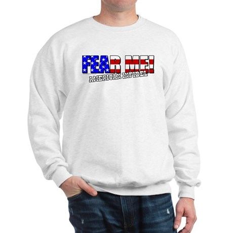 Fear Me! Infidel Sweatshirt