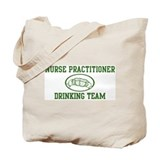 Nurse Practitioner Drinking T Tote Bag