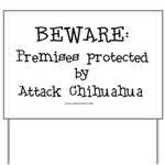 Attack Chihuahua Warning Yard Sign