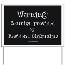 Chihuahua Security Warning Yard Sign