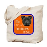 My Chicago Includes Pit Bulls Tote Bag