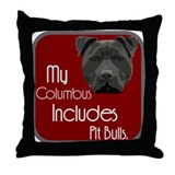 My Columbus Includes Pit Bull Throw Pillow