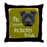 My Denver Includes Pit Bulls Throw Pillow