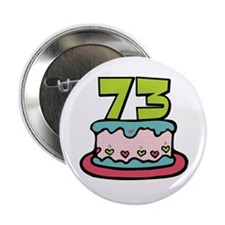 "73 Birthday Cake 2.25"" Button"