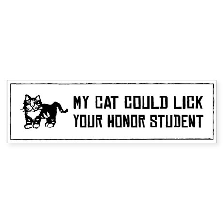 My Cat Could Lick Your Honor Studet -Sticker