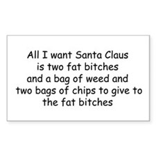 All I want Santa... Rectangle Decal