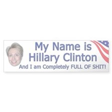 Hillary Clinton Full Of Shit Bumper Bumper Sticker
